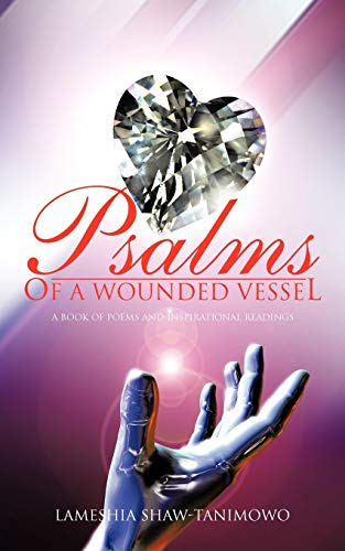 Psalms of A Wounded Vessel: A Book of Poems and Inspirational Readings: Lameshia Shaw-Tanimowo