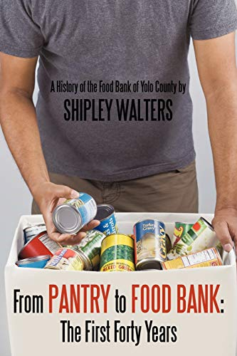 9781452015705: From Pantry to Food Bank: The First Forty Years: A History of the Food Bank of Yolo County