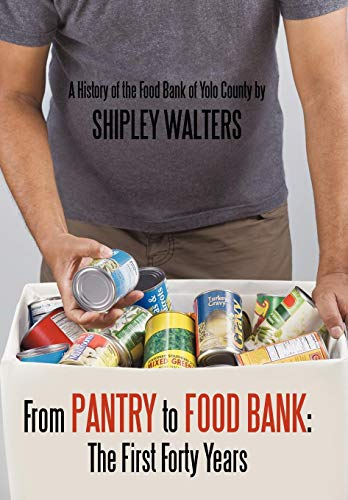 9781452015712: From Pantry to Food Bank: The First Forty Years: A History of the Food Bank of Yolo County