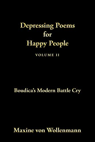 9781452016696: Depressing Poems for Happy People Volume II: Boudica's Modern Battle Cry