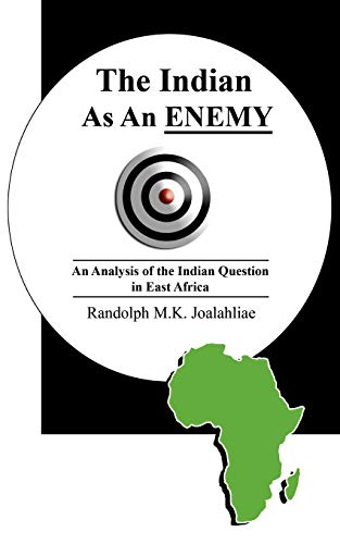 9781452016924: The Indian As An Enemy: An Analysis Of The Indian Question In East Africa