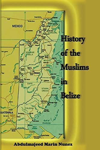 9781452018515: History of the Muslims In Belize