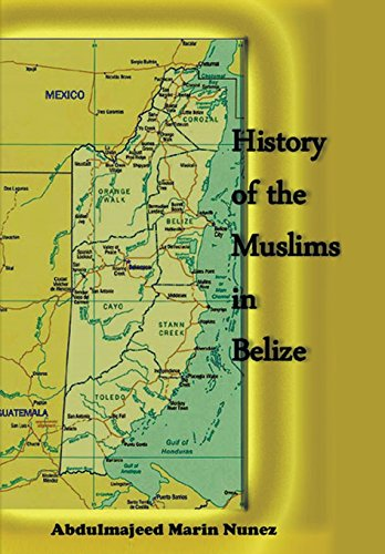 9781452018522: History of the Muslims In Belize