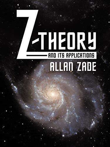 Z-Theory and Its Applications: Allan Zade