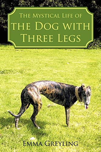 9781452019253: The Mystical Life of the Dog with Three Legs