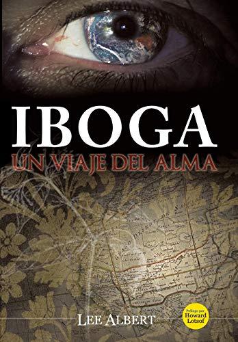 9781452019581: Iboga: Un Viaje del Alma (Spanish Edition)