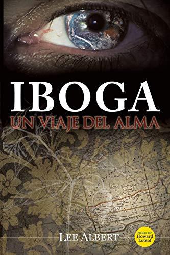 9781452019604: Iboga: Un Viaje del Alma