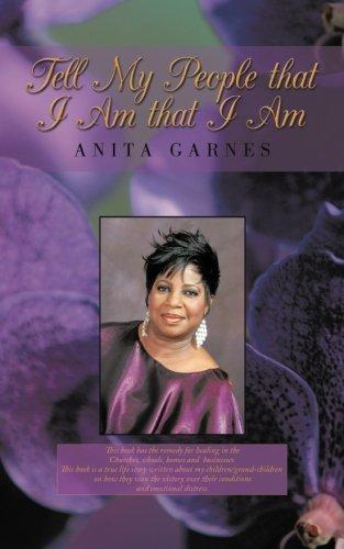 Tell My People that I Am that: Garnes, Anita