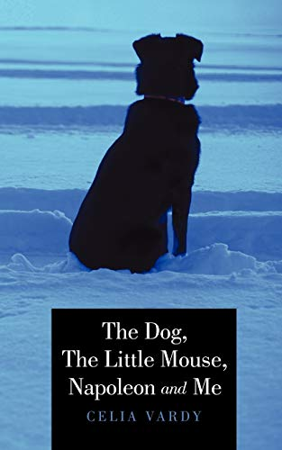 The Dog, The Little Mouse, Napoleon And Me: Celia Vardy