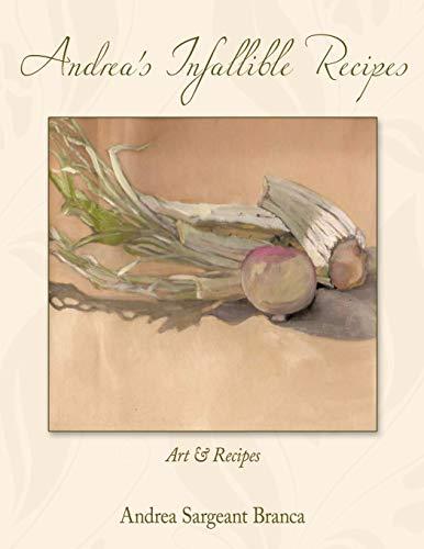 9781452022192: Andrea's Infallible Recipes: Art & Recipes.