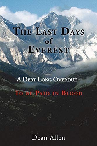 The Last Days of Everest A Debt Long Overdue -- To Be Paid in Blood: Dean Allen