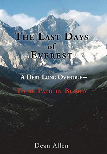 The Last Days of Everest: A Debt Long Overdue -- To Be Paid in Blood: Dean Allen