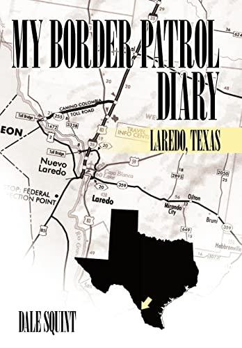 9781452022857: My Border Patrol Diary: Laredo, Texas