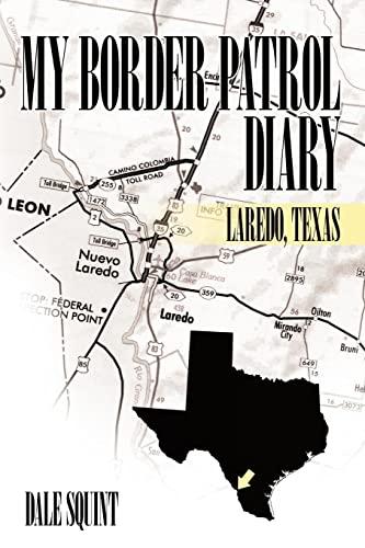9781452022864: My Border Patrol Diary: Laredo, Texas