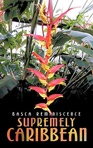 Supremely Caribbean (Paperback): Basca Reminiscence