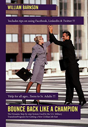 9781452024295: Bounce Back Like a Champion: The Dynamic Step-By-Step System Used by the U.S. Military Transition Program for Getting a New Civilian Job Fast