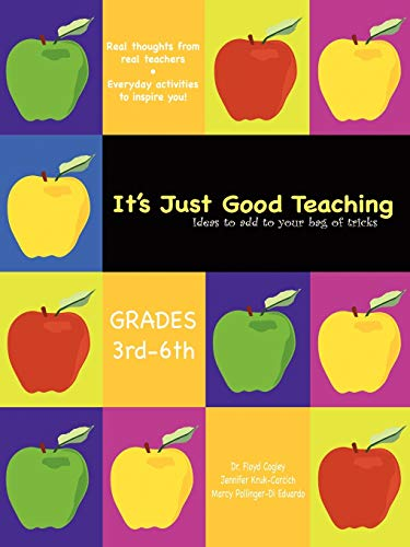 9781452025254: It's Just Good Teaching: Ideas to Add to Your Bag of Tricks: Grades 3rd-6th