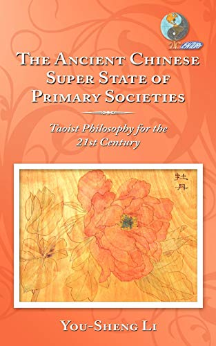9781452025414: The Ancient Chinese Super State of Primary Societies: Taoist Philosophy for the 21st Century