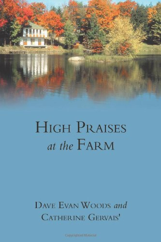 High Praises at the Farm: Dave Evan Woods