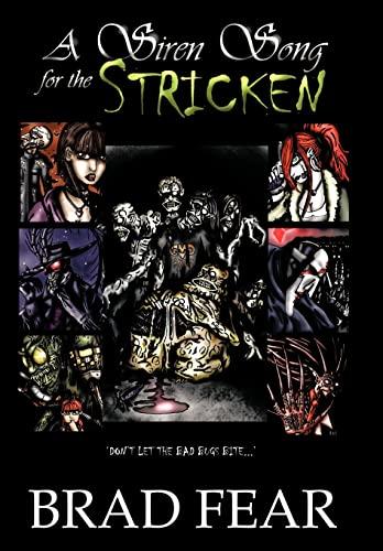 A Siren Song for the Stricken (Hardback) - Brad Fear