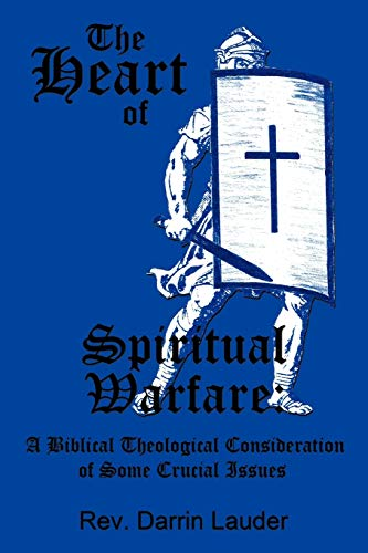9781452027241: The Heart Of Spiritual Warfare:: A Biblical Theological Consideration Of Some Crucial Issues