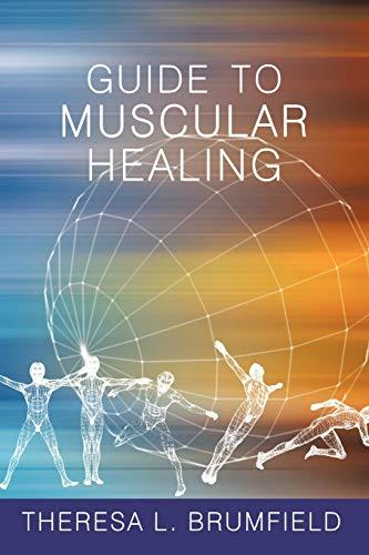 9781452027708: Guide to Muscular Healing