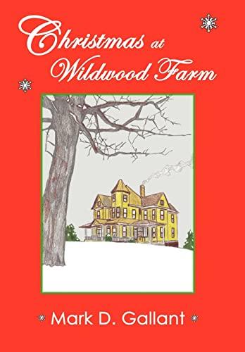 Christmas at Wildwood Farm: Mark D. Gallant