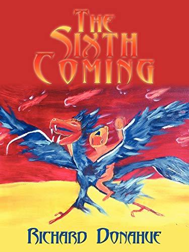 The Sixth Coming: Richard Donahue