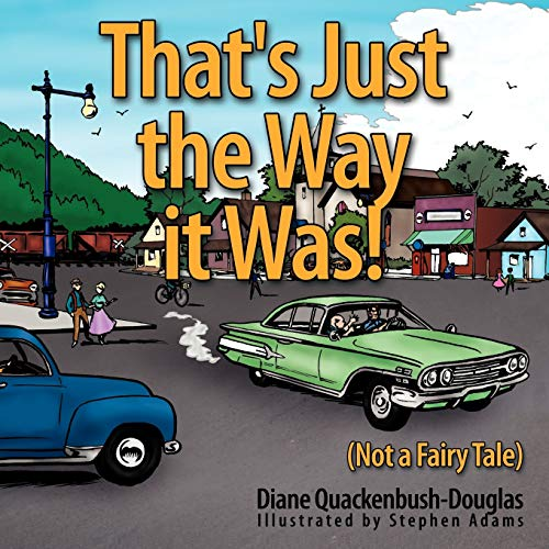 9781452029412: That's Just the Way it Was!: (Not a Fairy Tale)
