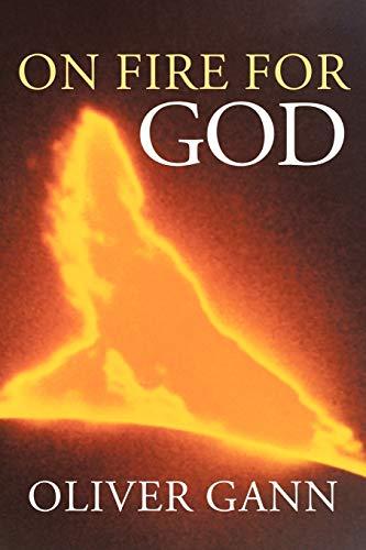 On Fire For God: Oliver Gann