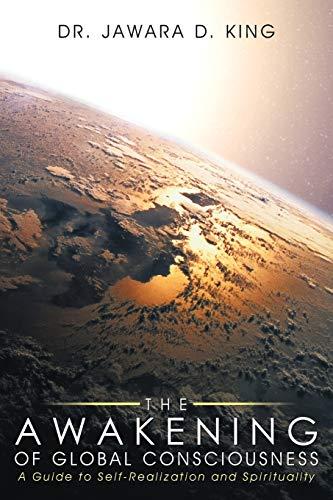 The Awakening of Global Consciousness: A Guide: Dr. Jawara D.