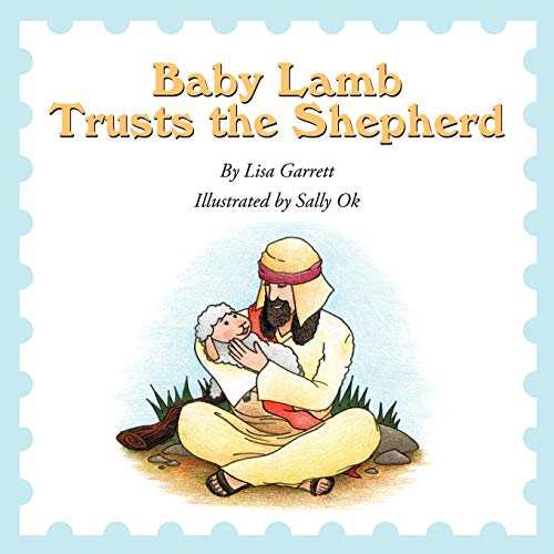 Baby Lamb Trusts the Shepherd (Paperback): Lisa Garrett