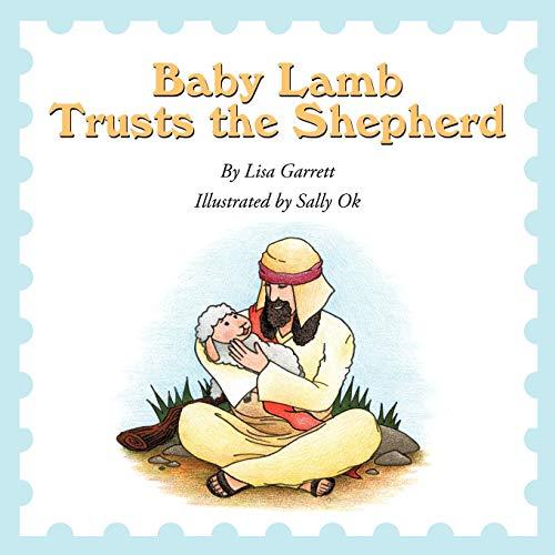 9781452032795: Baby Lamb Trusts the Shepherd
