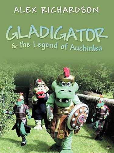 9781452033242: Gladigator & the Legend of Auchinlea
