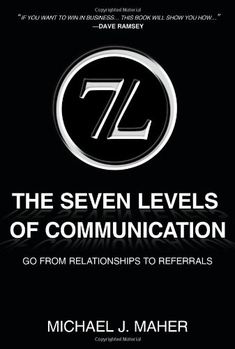 9781452033976: 7L the Seven Levels of Communication: Go from Relationships to Referrals