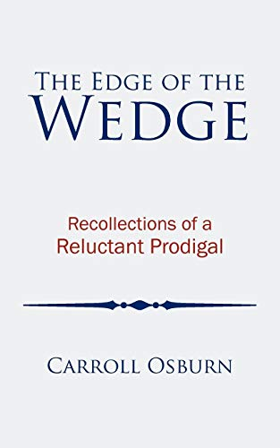 9781452034744: The Edge of the Wedge: Recollections of a Reluctant Prodigal
