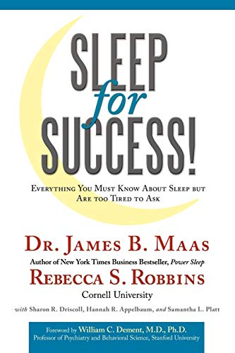 Sleep for Success! : Everything You Must: Rebecca S. Robbins;