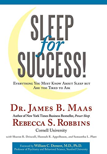 Sleep for Success: Everything You Must Know: James B. Maas,