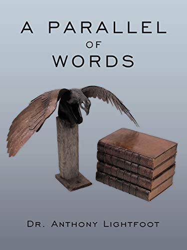 A Parallel Of Words: Dr. Anthony Lightfoot