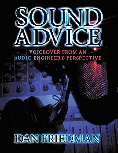 9781452037905: Sound Advice: Voiceover from an Audio Engineer's Perspective