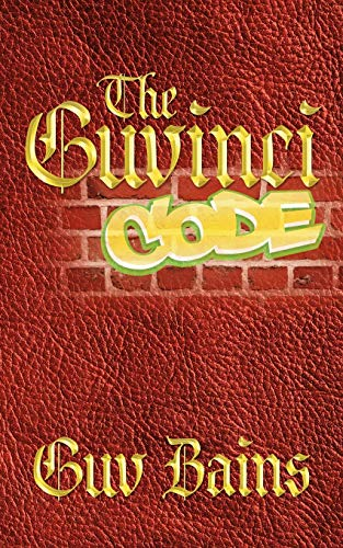 The Guvinci Code: The Modern Day Code of Conduct: Guv Bains
