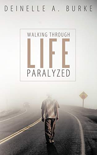 9781452041421: Walking Through Life Paralyzed