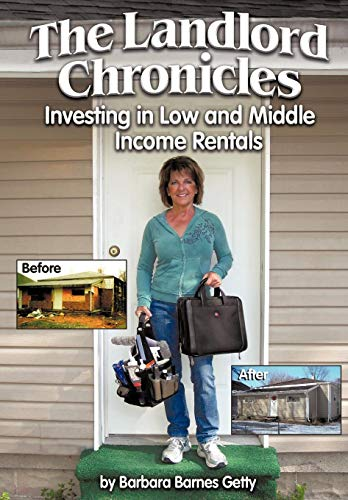 9781452042381: The Landlord Chronicles: Investing in Low and Middle Income Rentals