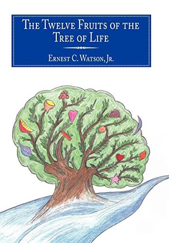 The Twelve Fruits of the Tree of Life (Hardback) - Ernest C. Watson Jr.