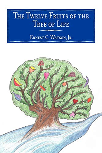 The Twelve Fruits of the Tree of Life (Paperback) - Ernest C. Watson Jr.