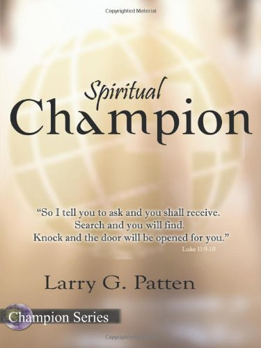 Spiritual Champion: Patten, Larry G.