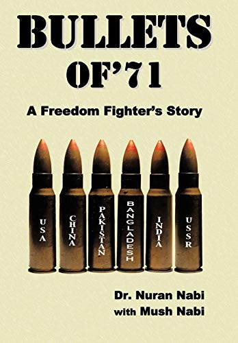 9781452043777: Bullets of '71: A Freedom Fighter's Story