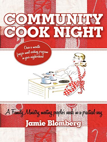 9781452044729: Community Cook Night: Once A Month Freezer Meal Cooking Program In Your Neighborhood