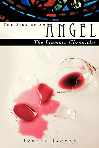 The Sins of an Angel: The Linmore Chronicles: Ivella Jacobs