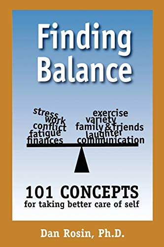 9781452045740: Finding Balance: 101 Concepts For Taking Better Care of Self